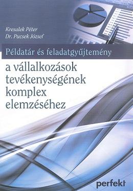 Példatár és feladatgyűjtemény a vállalkozások tevékenységének komplex elemzéséhez (PR-659-P/16)
