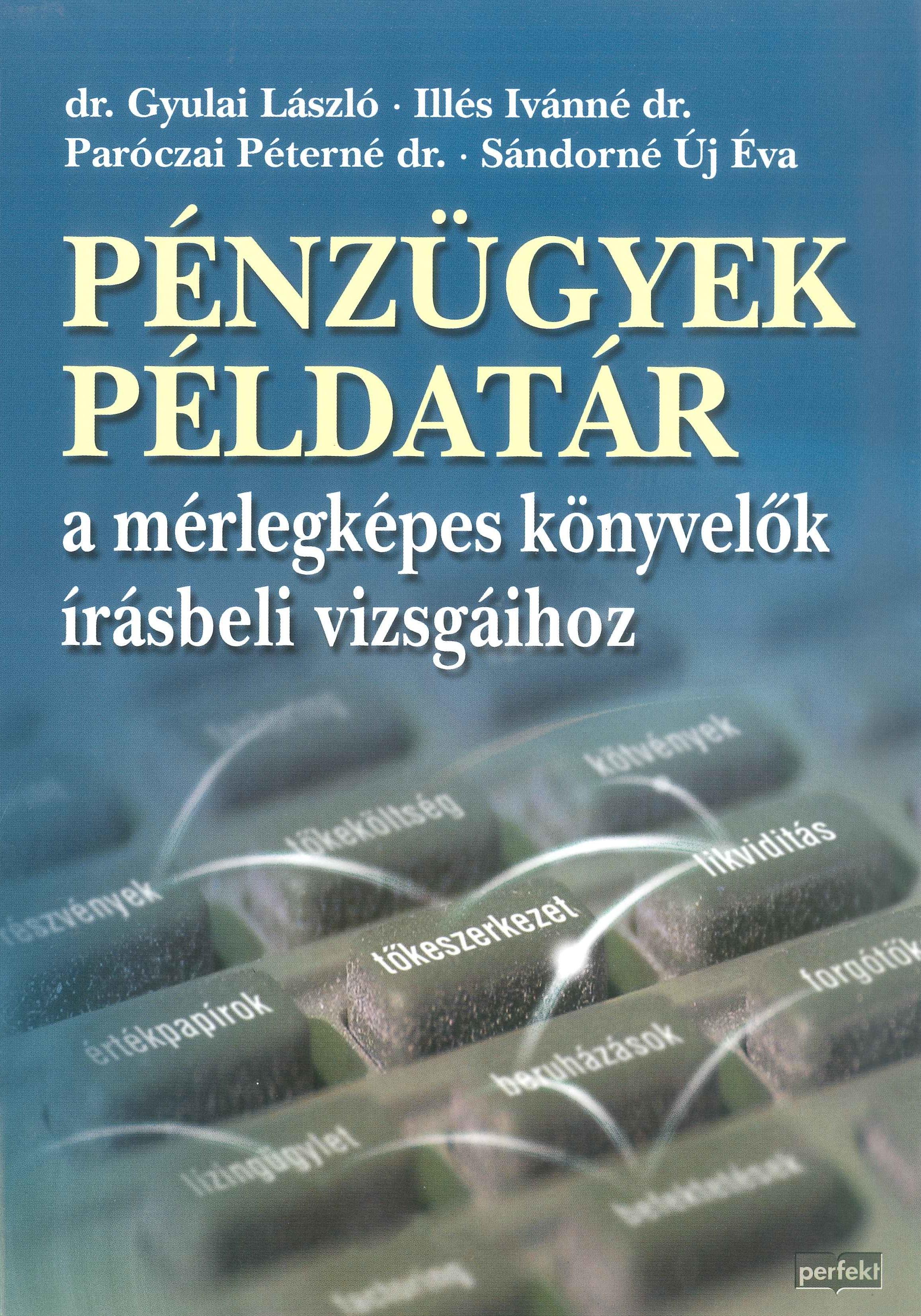 Pénzügyek példatár a mérlegképes könyvelők írásbeli vizsgáihoz (PR-012-P/08)