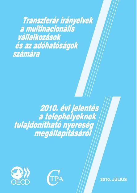 OECD Transzferár irányelvek - OECD 2010. évi jelentés a telephelyeknek tulajdonítható nyereség megállapításáról